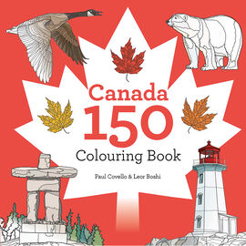 Canada 150 Colouring Book by Paul Covello & Leor Boshi