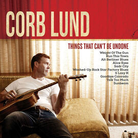 Corb Lund - Things That Can't Be Undone - CD